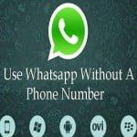 बिना किसी नंबर के कैसे करे वॉट्सऐप का इस्तेमाल