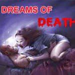 Dreams of Death : सपने जो बताते है मृत्यु का योग