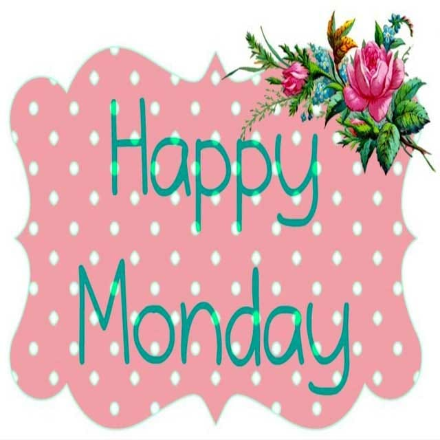 Happy Monday Good Morning GreetingsFor Facebook